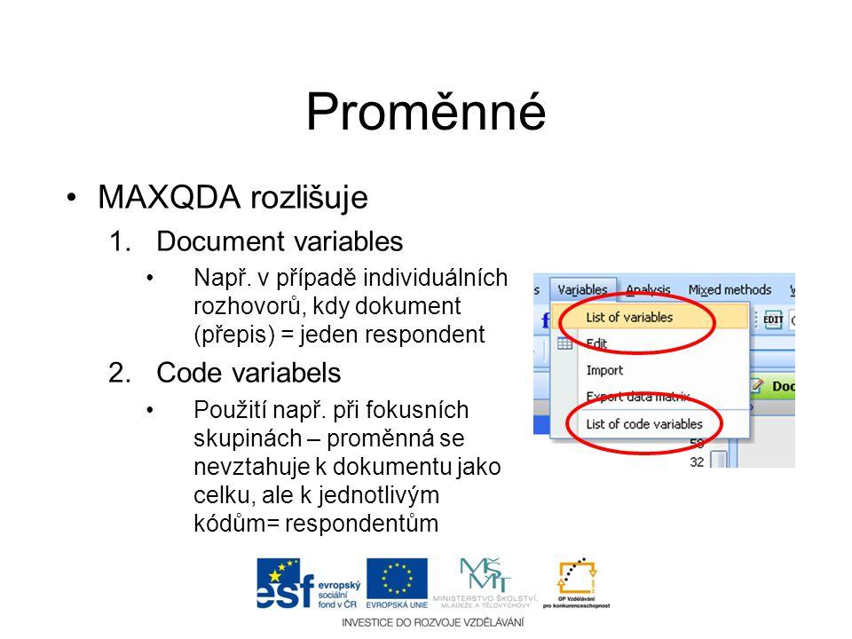 Proměnné MAXQDA rozlišuje Document variables Code variabels