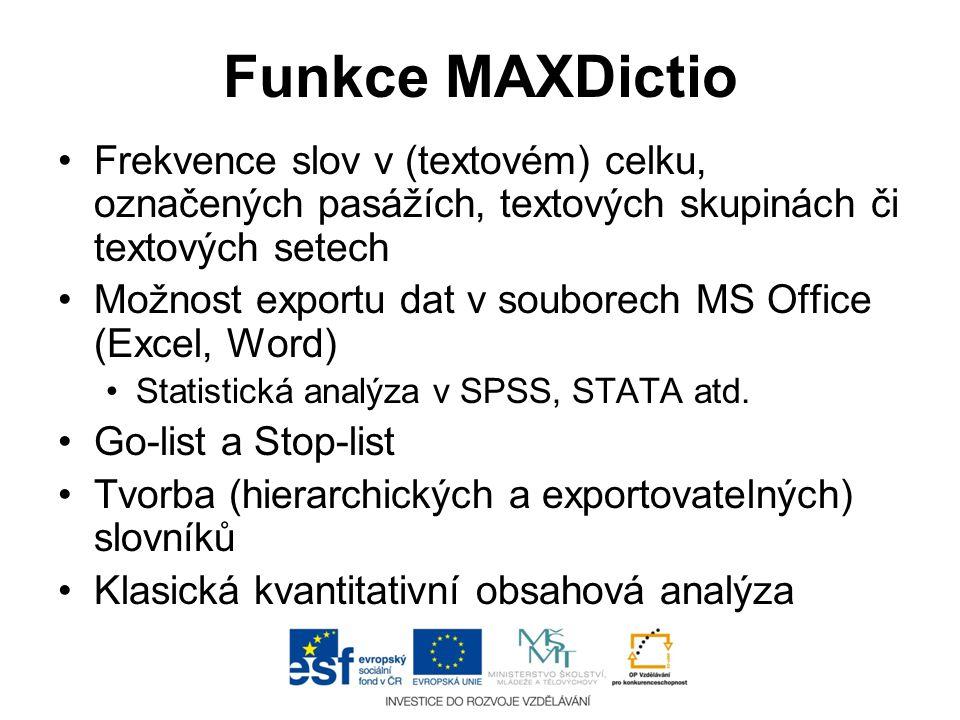 Funkce MAXDictio Frekvence slov v (textovém) celku, označených pasážích, textových skupinách či textových setech.