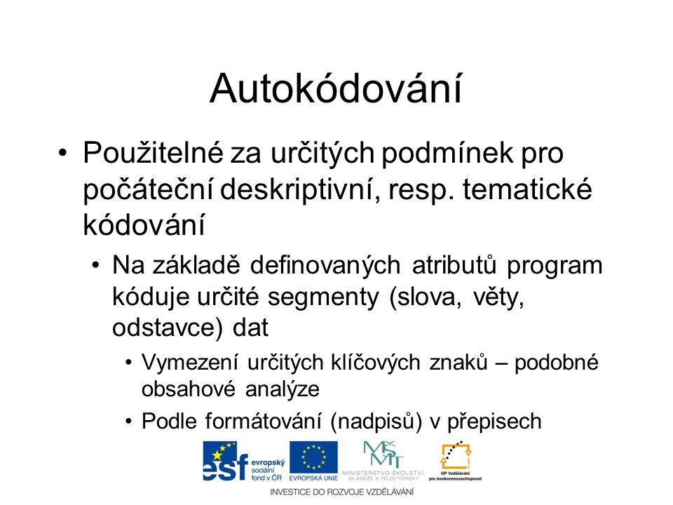Autokódování Použitelné za určitých podmínek pro počáteční deskriptivní, resp. tematické kódování.