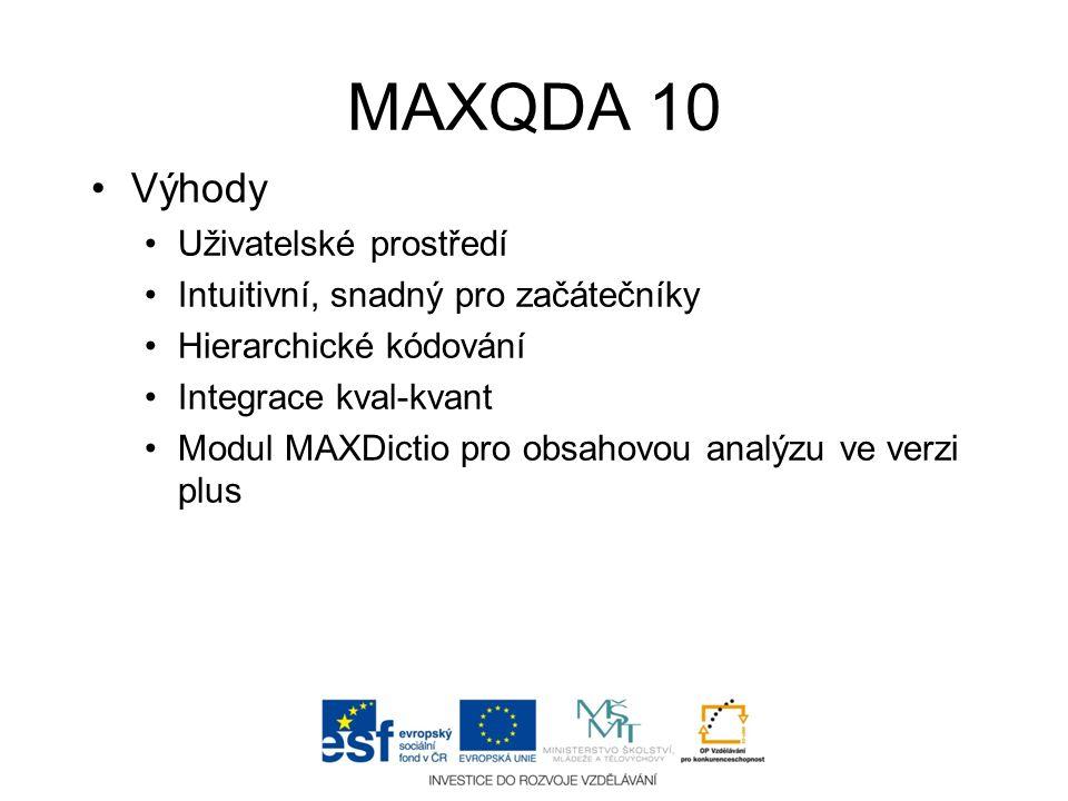 MAXQDA 10 Výhody Uživatelské prostředí