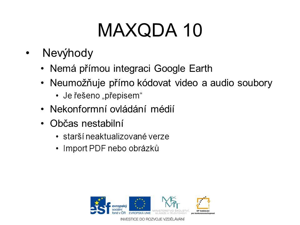 MAXQDA 10 Nevýhody Nemá přímou integraci Google Earth