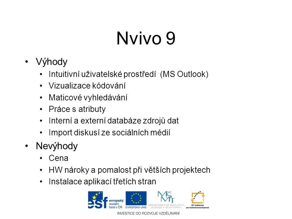Nvivo 9 Výhody Nevýhody Intuitivní uživatelské prostředí (MS Outlook)