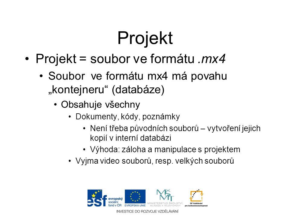 Projekt Projekt = soubor ve formátu .mx4
