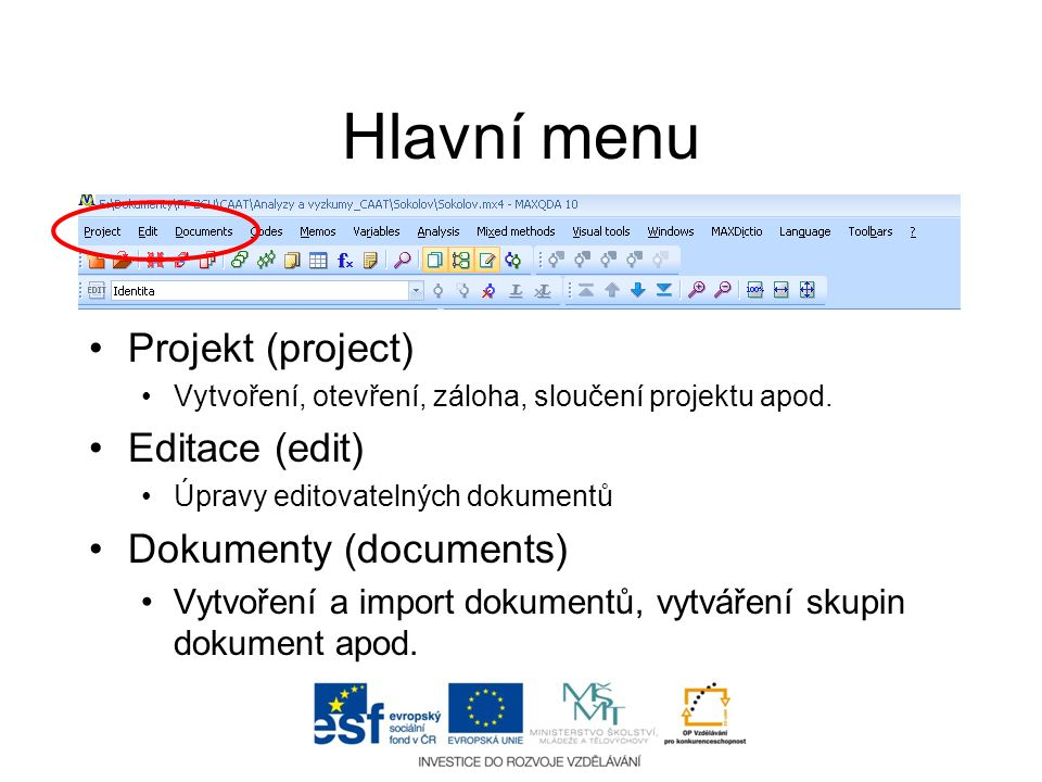 Hlavní menu Projekt (project) Editace (edit) Dokumenty (documents)