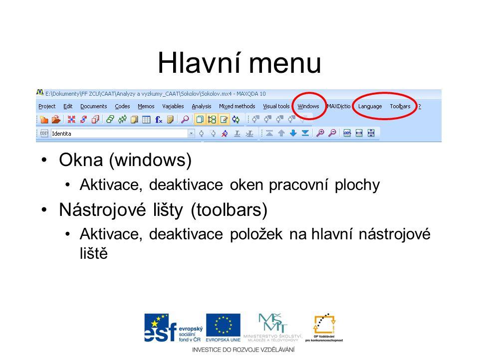 Hlavní menu Okna (windows) Nástrojové lišty (toolbars)