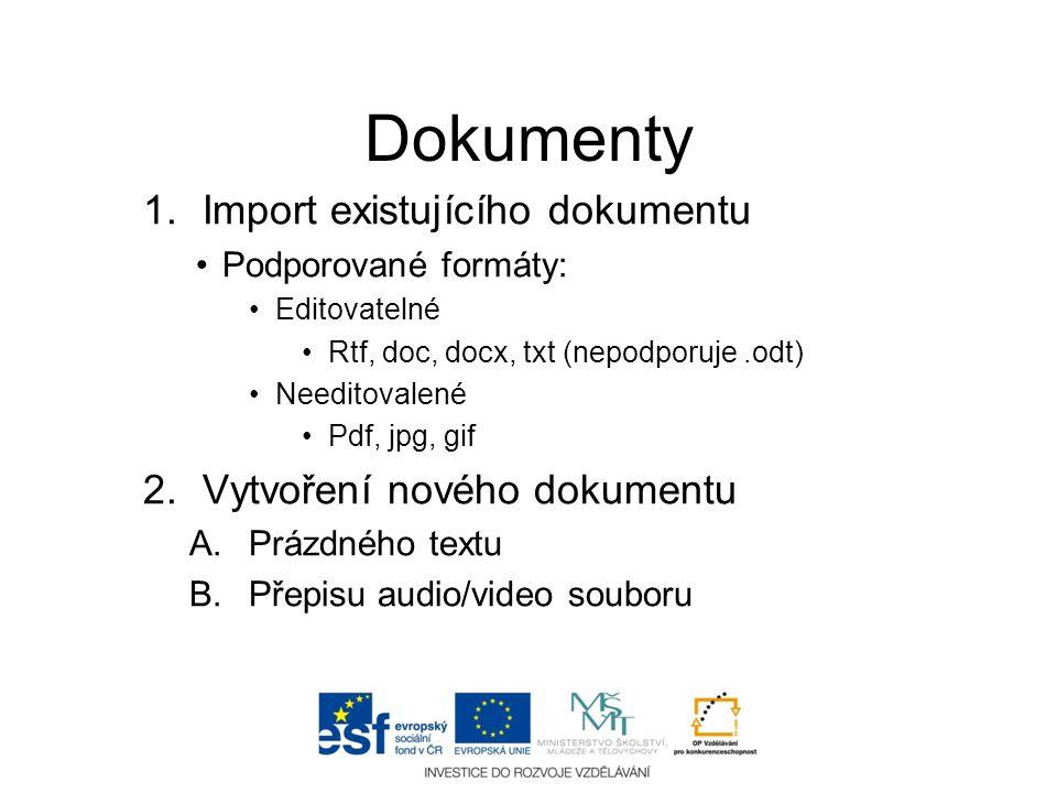 Dokumenty Import existujícího dokumentu Vytvoření nového dokumentu