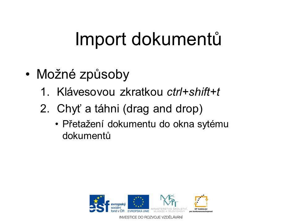 Import dokumentů Možné způsoby Klávesovou zkratkou ctrl+shift+t