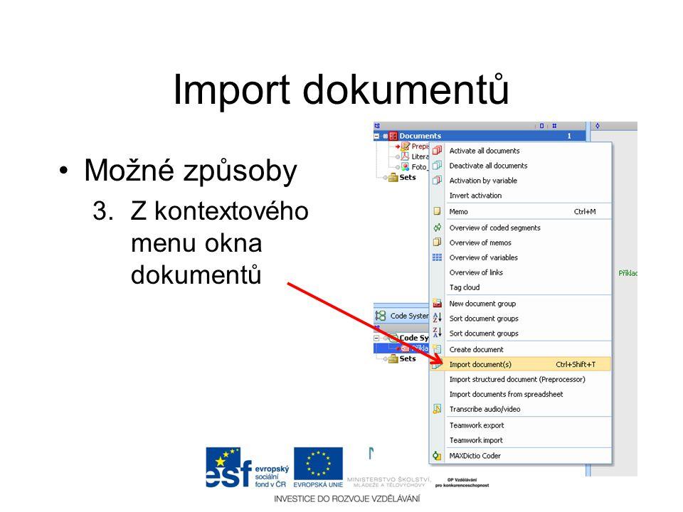 Import dokumentů Možné způsoby Z kontextového menu okna dokumentů