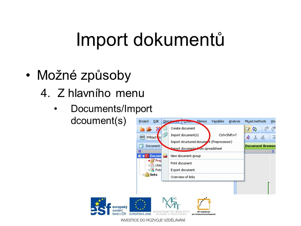 Import dokumentů Možné způsoby Z hlavního menu
