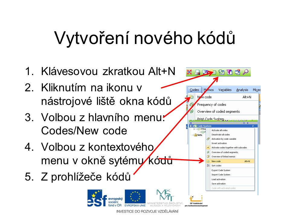 Vytvoření nového kódů Klávesovou zkratkou Alt+N