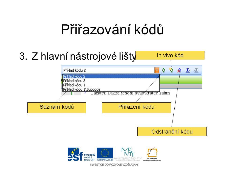 Přiřazování kódů Z hlavní nástrojové lišty In vivo kód Seznam kódů
