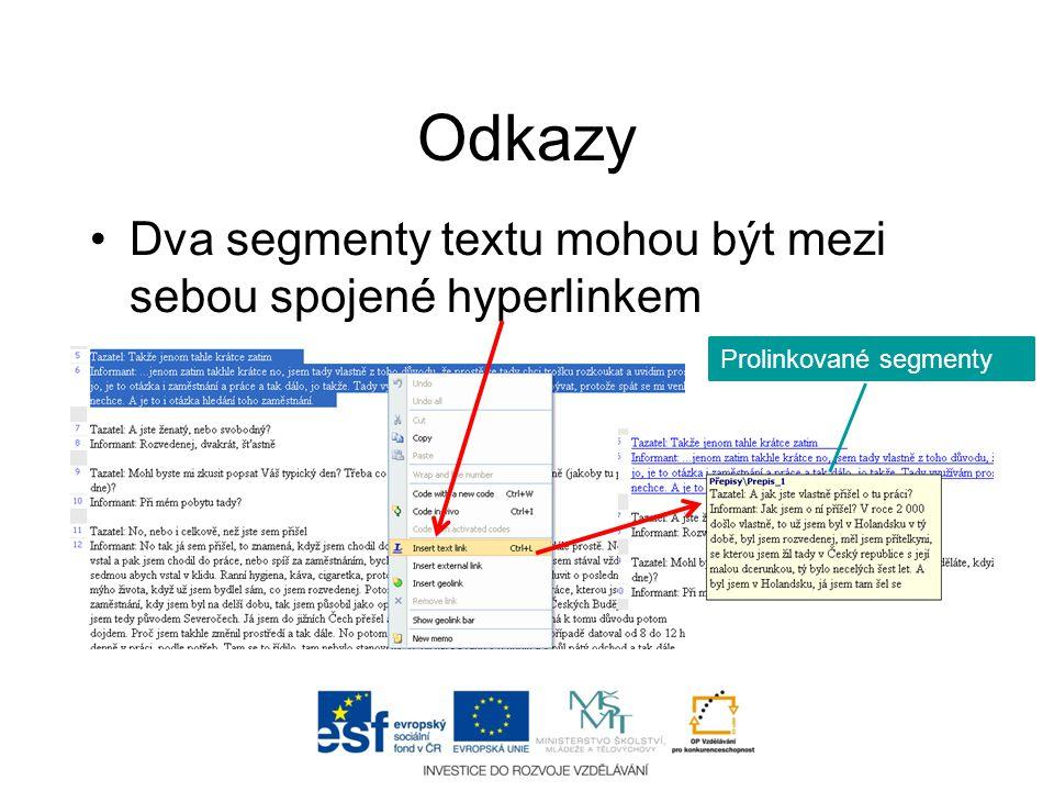 Odkazy Dva segmenty textu mohou být mezi sebou spojené hyperlinkem