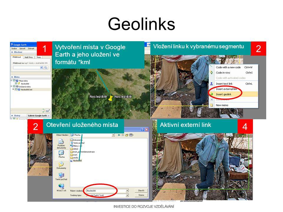 Geolinks 1. Vytvoření místa v Google Earth a jeho uložení ve formátu *kml. Vložení linku k vybranému segmentu.