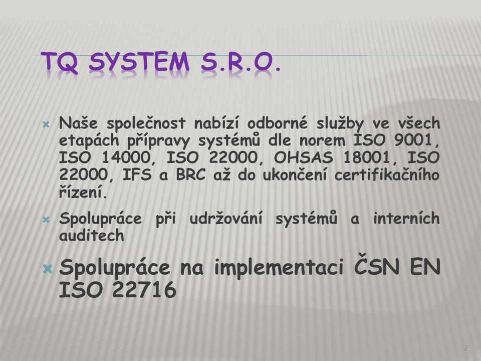 TQ System s.r.o. Spolupráce na implementaci ČSN EN ISO 22716