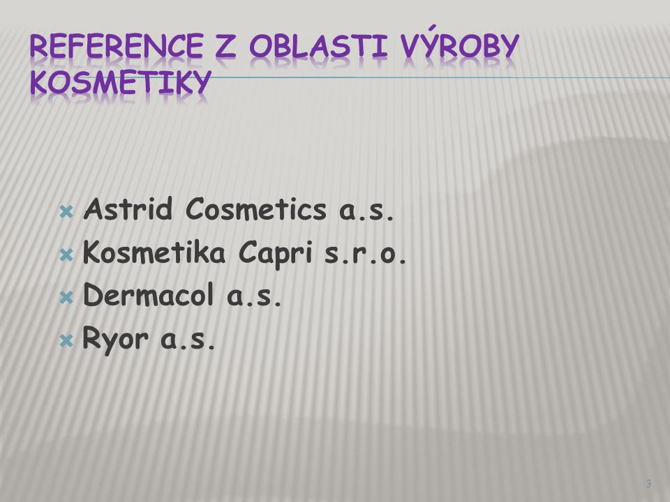 Reference z oblasti výroby kosmetiky