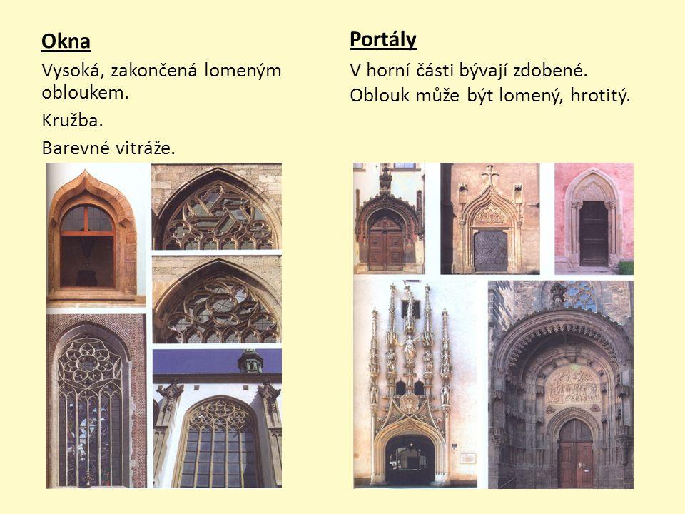 Portály V horní části bývají zdobené. Oblouk může být lomený, hrotitý. Okna. Vysoká, zakončená lomeným obloukem.