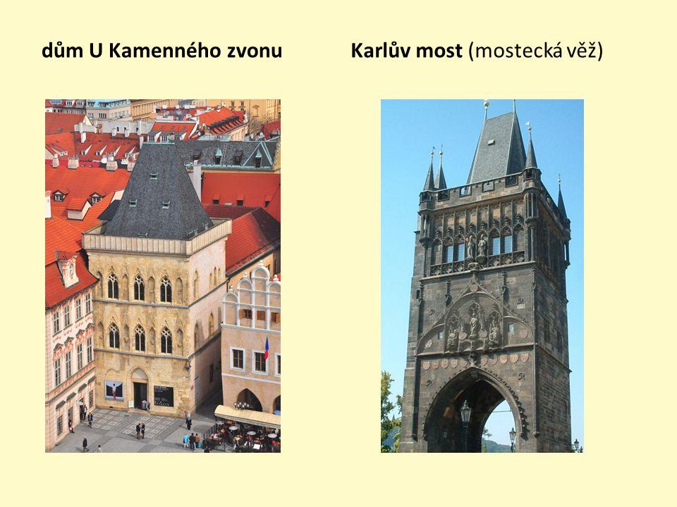 dům U Kamenného zvonu Karlův most (mostecká věž)
