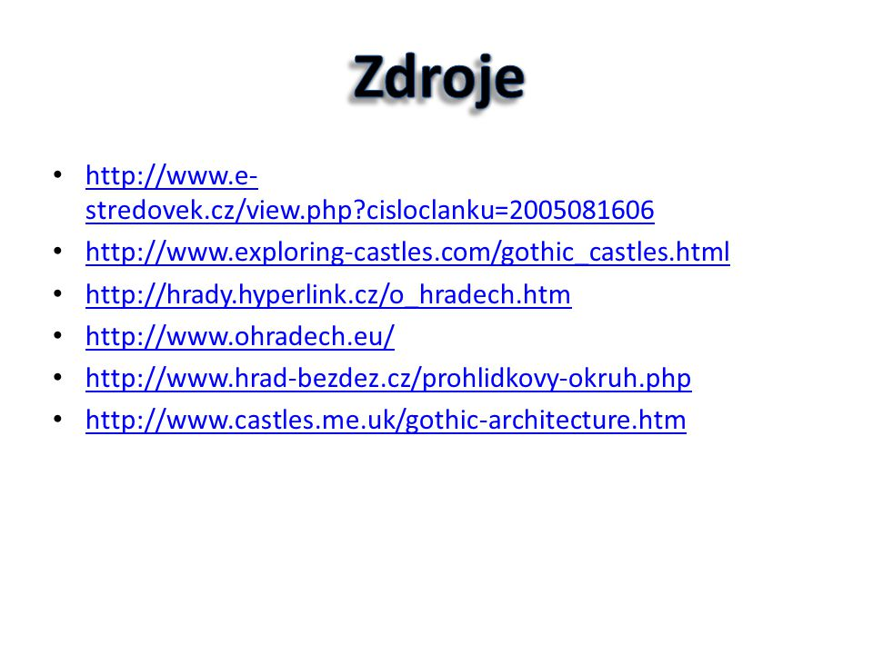 Zdroje http://www.e-stredovek.cz/view.php cisloclanku=2005081606
