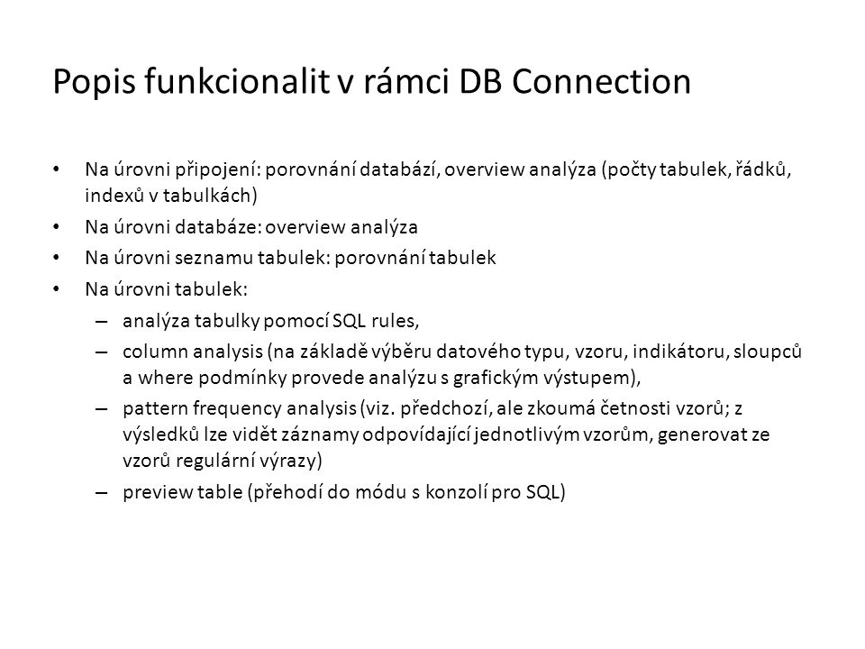Popis funkcionalit v rámci DB Connection