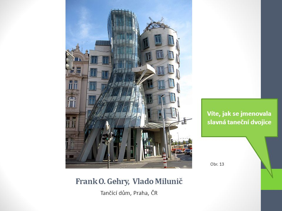 Frank O. Gehry, Vlado Milunič