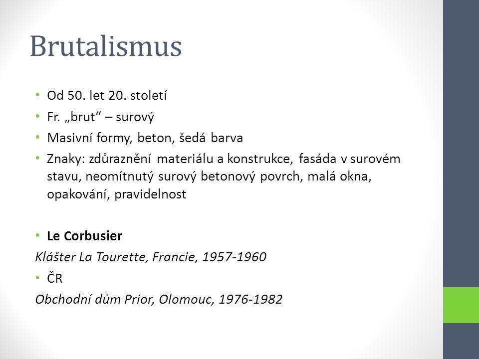 """Brutalismus Od 50. let 20. století Fr. """"brut – surový"""