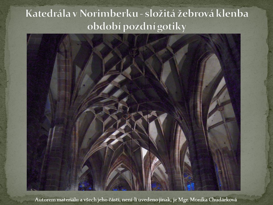 Katedrála v Norimberku - složitá žebrová klenba období pozdní gotiky