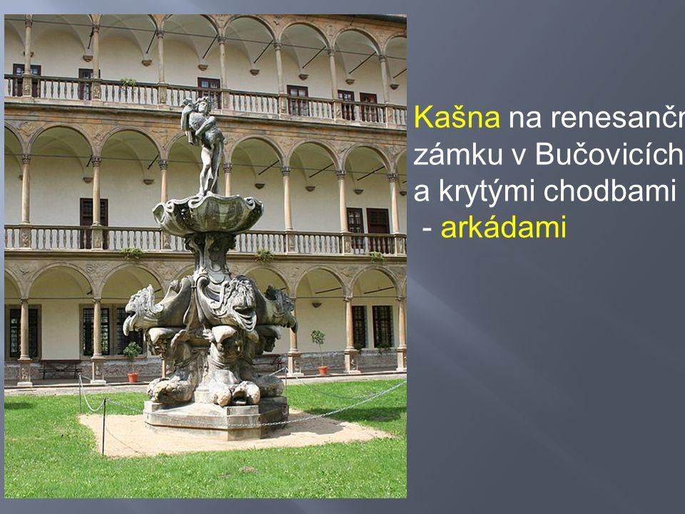 Kašna na renesančním zámku v Bučovicích a krytými chodbami - arkádami