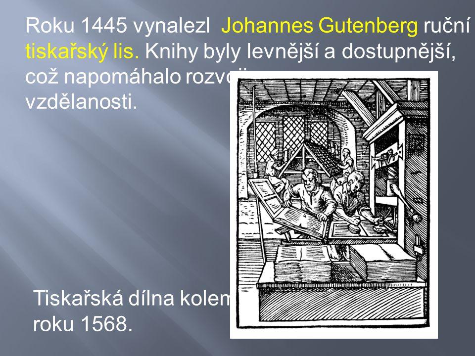Roku 1445 vynalezl Johannes Gutenberg ruční
