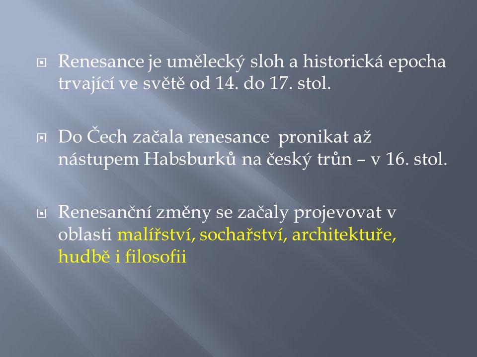 Renesance je umělecký sloh a historická epocha trvající ve světě od 14