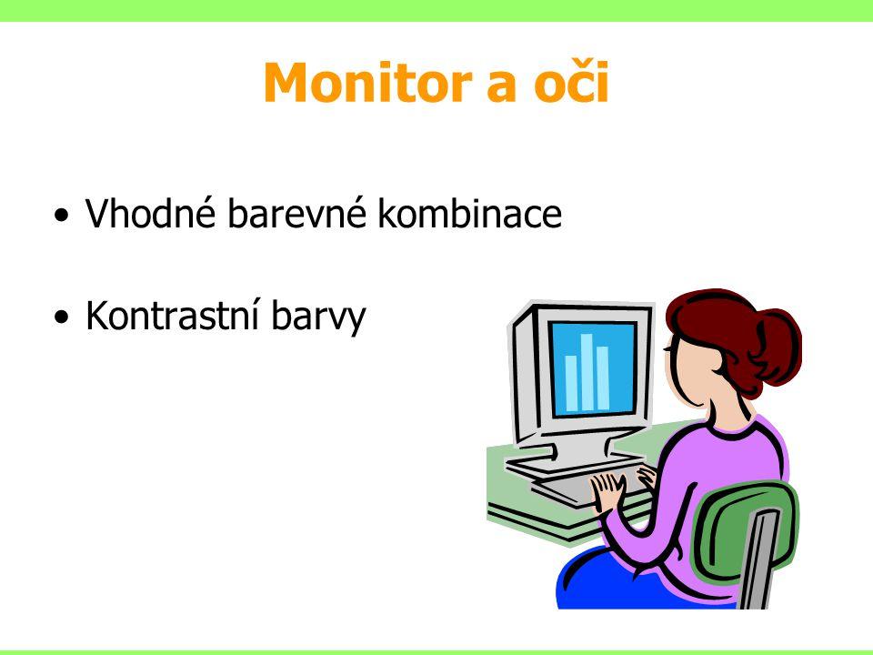 Monitor a oči Vhodné barevné kombinace Kontrastní barvy