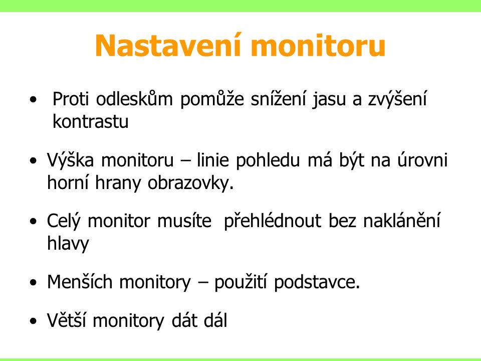 Nastavení monitoru Proti odleskům pomůže snížení jasu a zvýšení kontrastu.