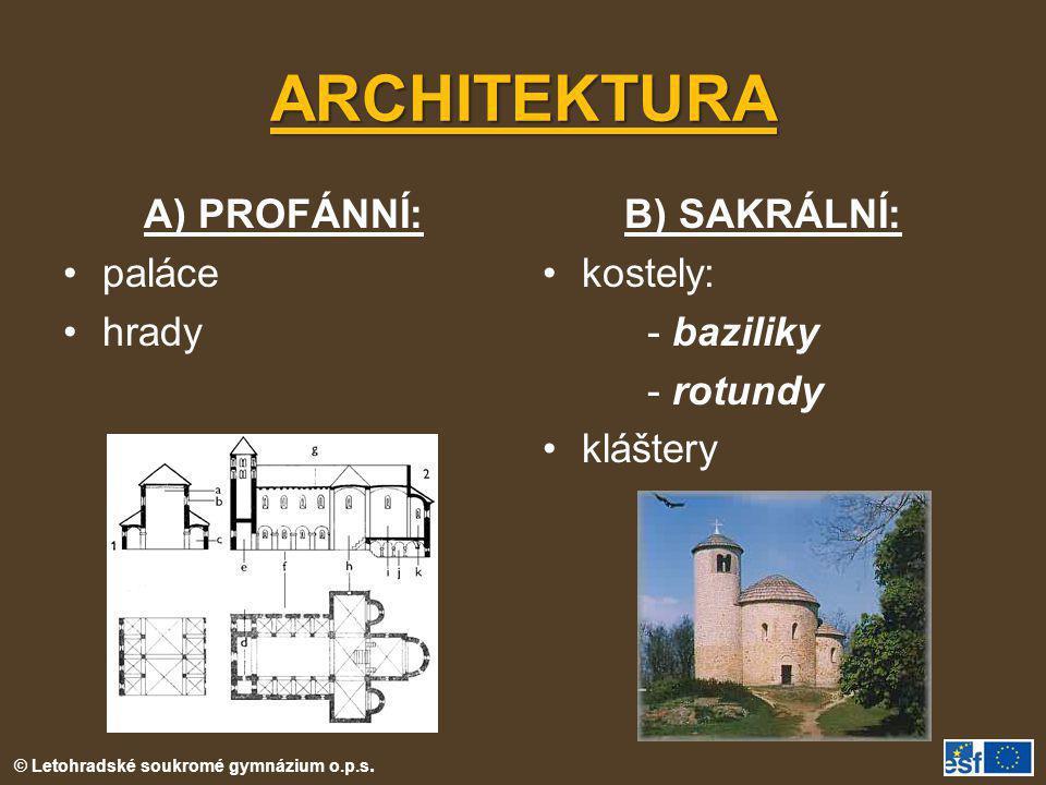 ARCHITEKTURA A) PROFÁNNÍ: paláce hrady B) SAKRÁLNÍ: kostely: