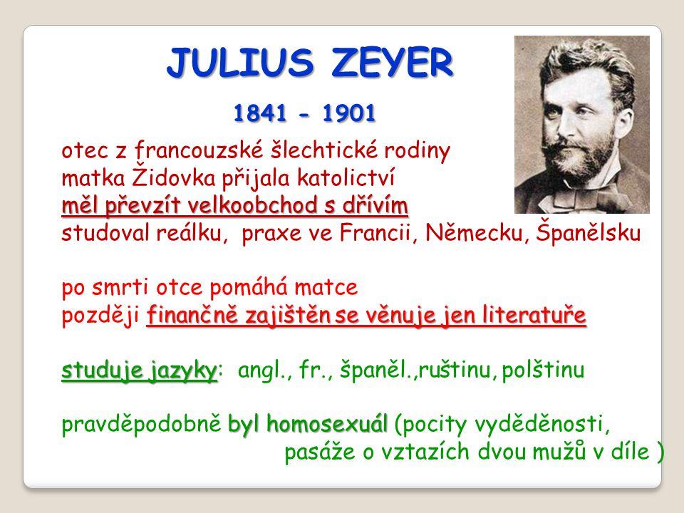 JULIUS ZEYER 1841 - 1901 otec z francouzské šlechtické rodiny