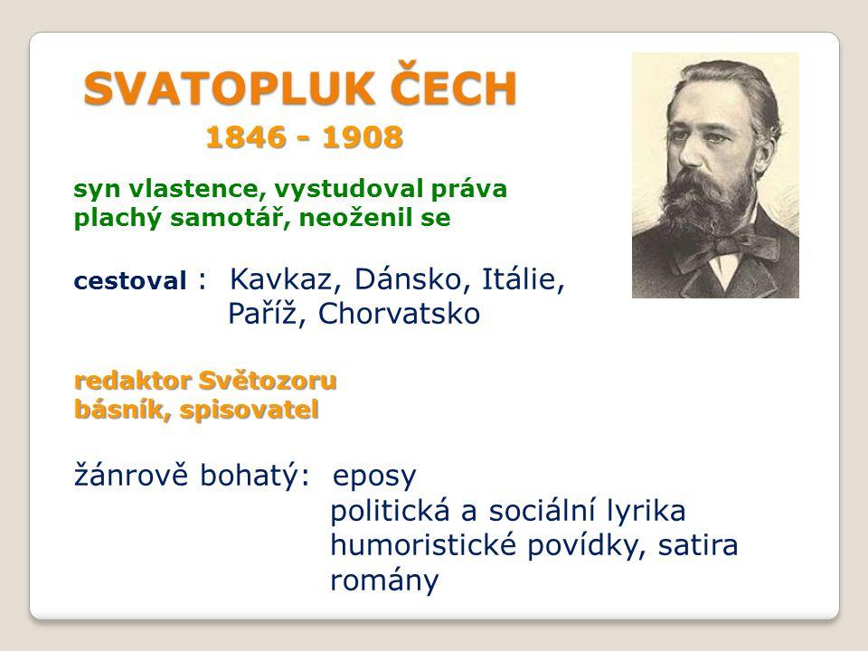SVATOPLUK ČECH 1846 - 1908 Paříž, Chorvatsko žánrově bohatý: eposy