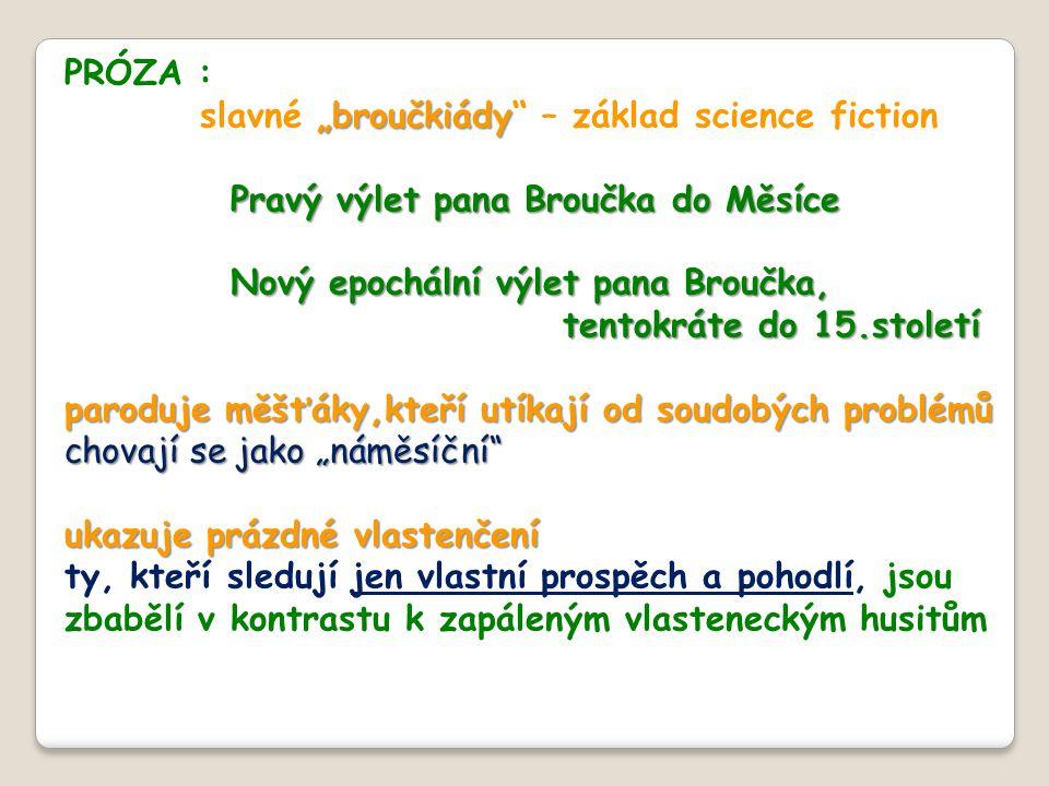 """PRÓZA : slavné """"broučkiády – základ science fiction. Pravý výlet pana Broučka do Měsíce. Nový epochální výlet pana Broučka,"""