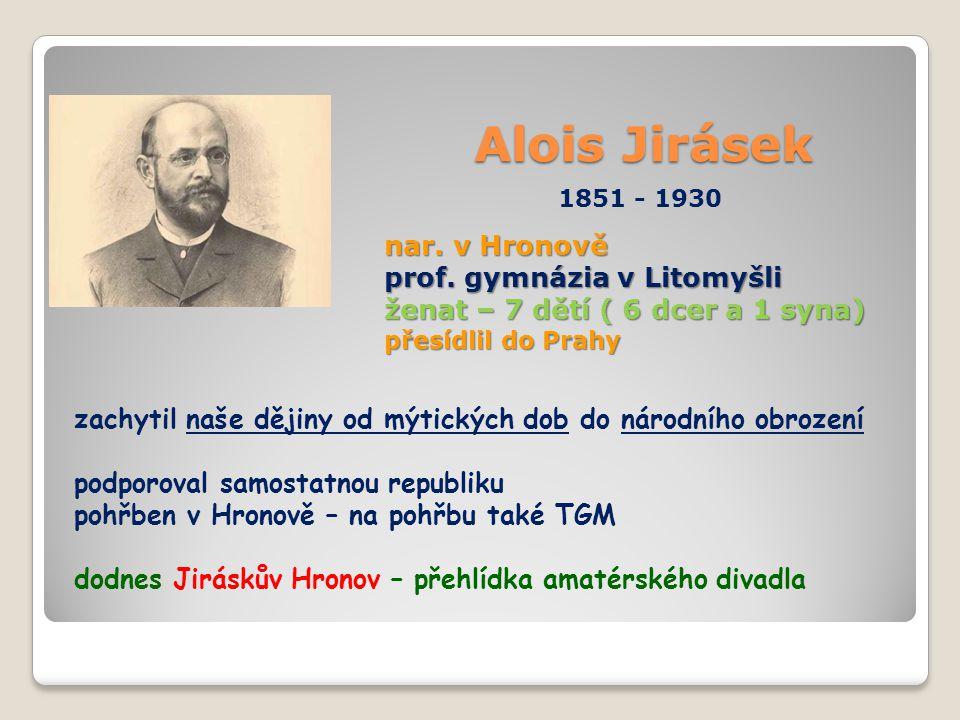 Alois Jirásek nar. v Hronově prof. gymnázia v Litomyšli