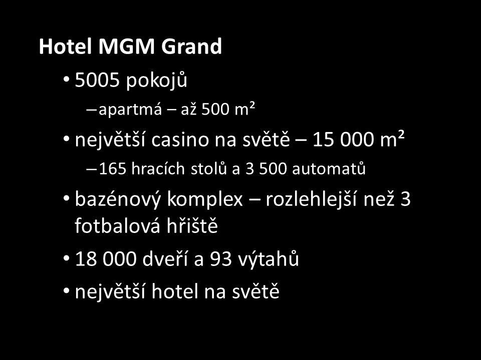 Hotel MGM Grand 5005 pokojů největší casino na světě – 15 000 m²