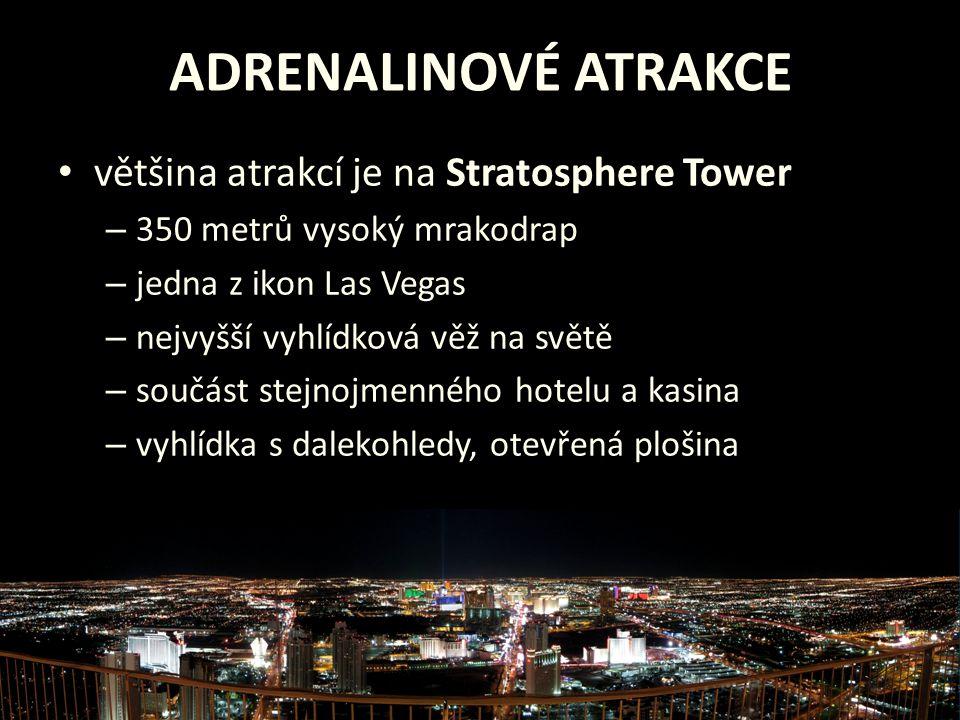 ADRENALINOVÉ ATRAKCE většina atrakcí je na Stratosphere Tower