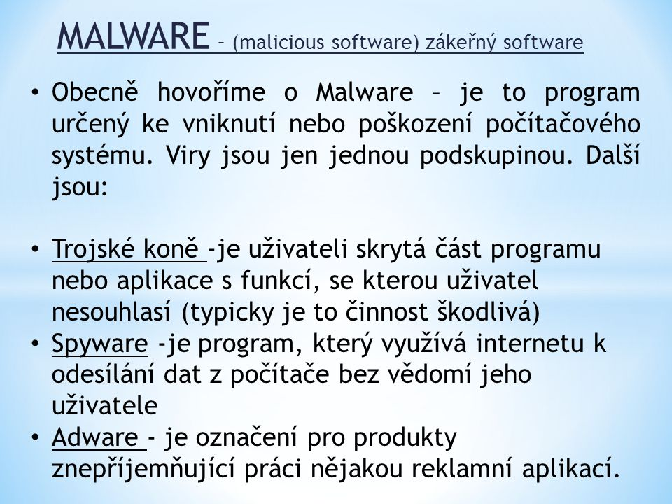 MALWARE – (malicious software) zákeřný software