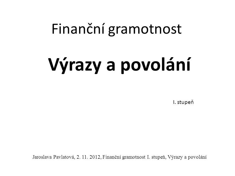 Výrazy a povolání Finanční gramotnost I. stupeň