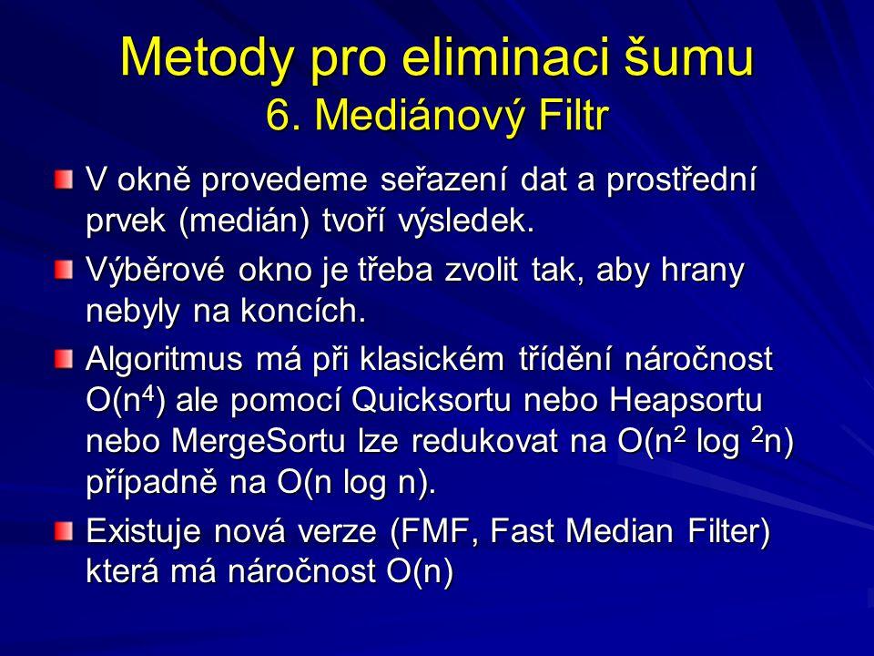 Metody pro eliminaci šumu 6. Mediánový Filtr
