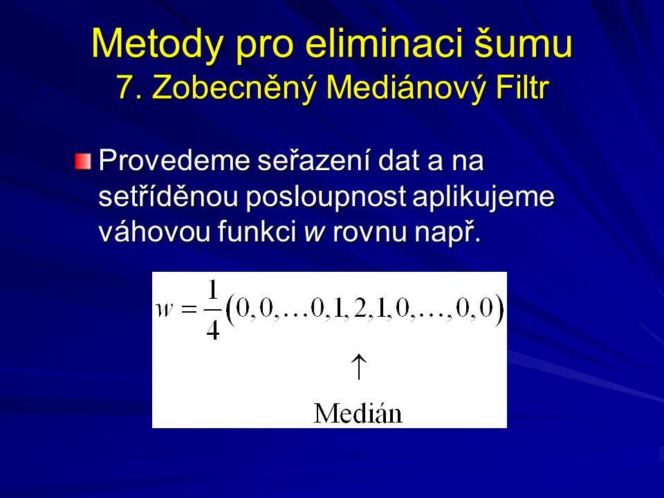 Metody pro eliminaci šumu 7. Zobecněný Mediánový Filtr