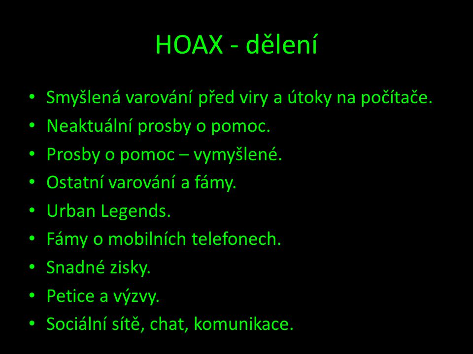 HOAX - dělení Smyšlená varování před viry a útoky na počítače.