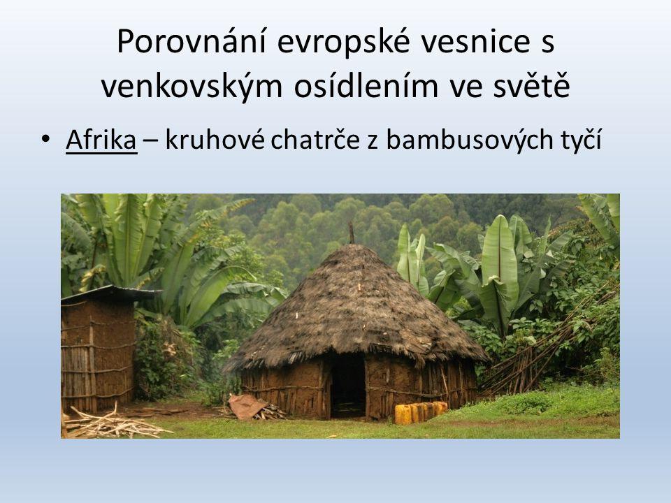 Porovnání evropské vesnice s venkovským osídlením ve světě