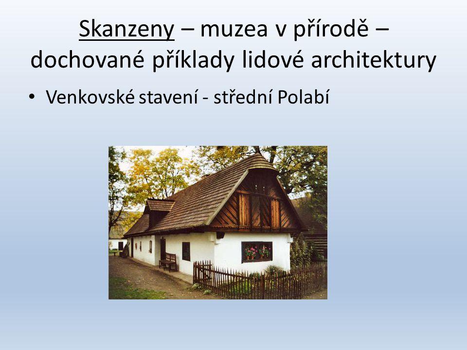 Skanzeny – muzea v přírodě – dochované příklady lidové architektury