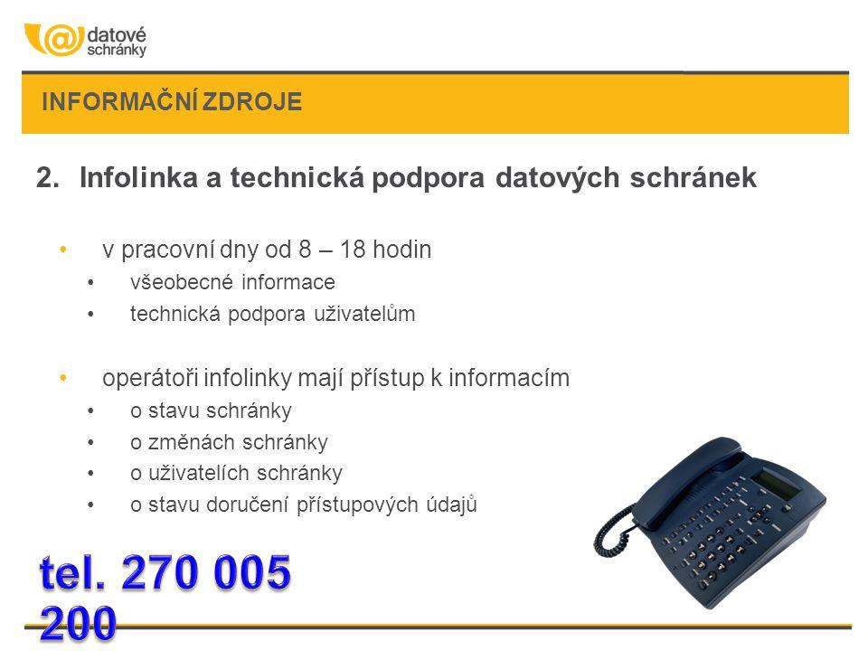 tel. 270 005 200 Infolinka a technická podpora datových schránek
