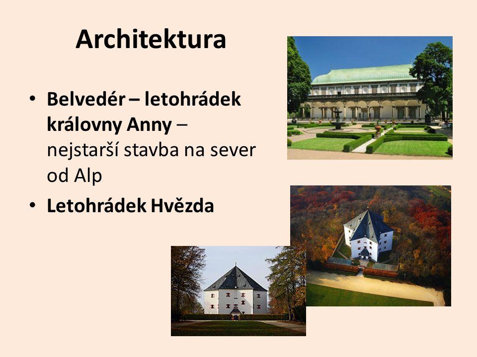 Architektura Belvedér – letohrádek královny Anny – nejstarší stavba na sever od Alp.