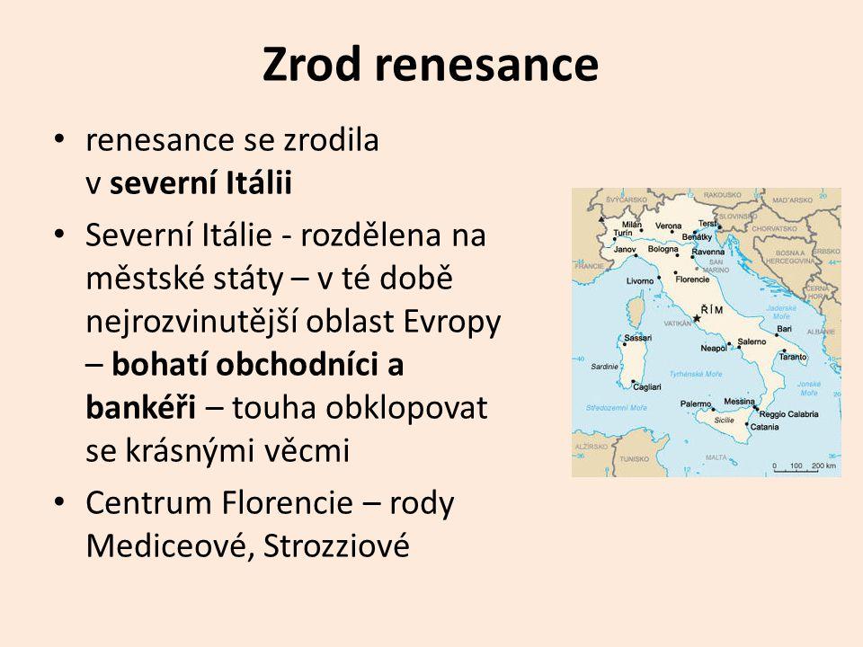 Zrod renesance renesance se zrodila v severní Itálii