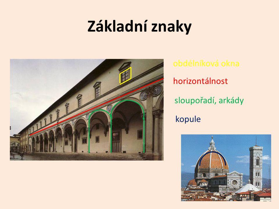Základní znaky obdélníková okna horizontálnost sloupořadí, arkády