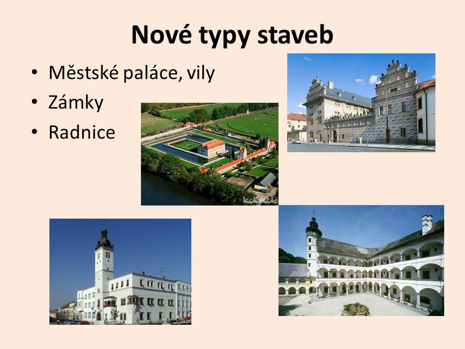 Nové typy staveb Městské paláce, vily Zámky Radnice